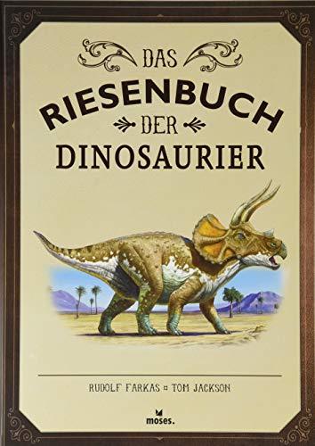 Das Riesenbuch der Dinosaurier | Wissen, lesen, staunen | Für Dino Fans ab 6 Jahren