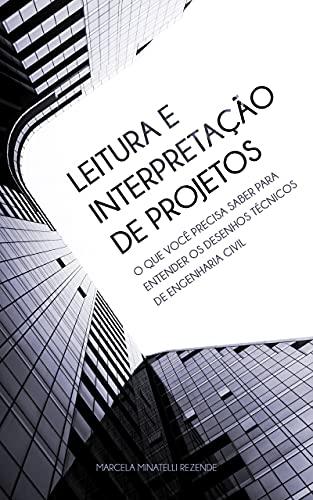 Leitura e Interpretação de Projetos: O Que Você Precisa Saber Para Entender os Desenhos Técnicos de Engenharia Civil