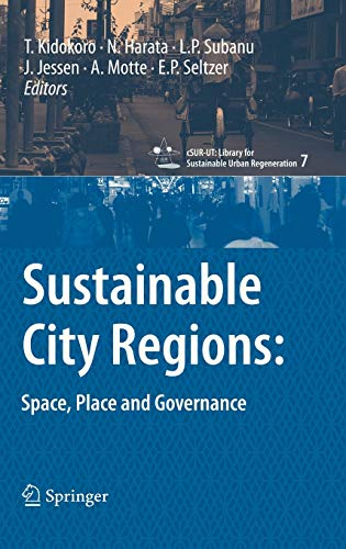 Sustainable City Regions―Space,Place and Governance (cSUR‐UT:Library for Sustainable Urban Regeneration)