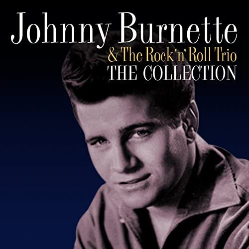 Johnny Burnette & The Rock ?N? Roll Trio