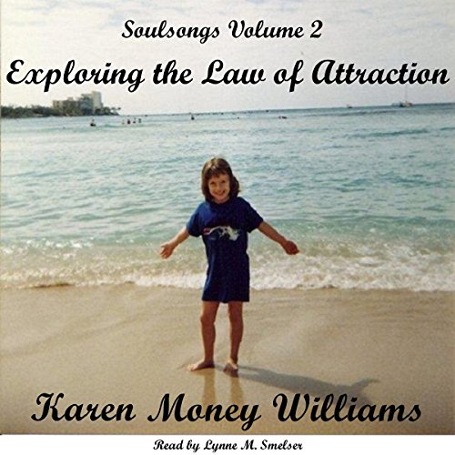 Soulsongs, Volume 2: Exploring the Law of Attraction audiobook cover art
