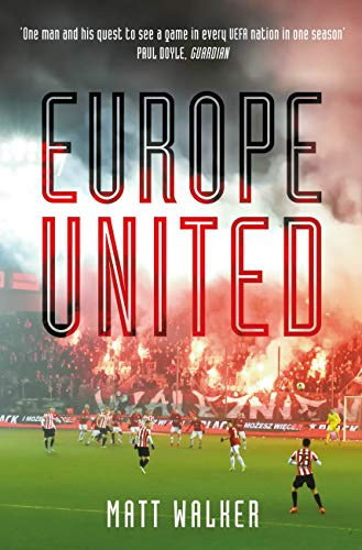 Europe United: 1 football fan. 1 crazy season. 55 UEFA nations (English Edition)