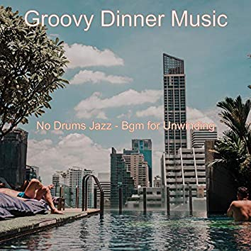 No Drums Jazz - Bgm for Unwinding