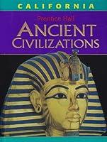 Ancient Civilizations: California Middle Grades Social Studies Grade 6 2006c 0131817469 Book Cover