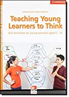 Teaching Young Learners to Think : ELT Activities for Young Learners Aged 6-12. (Helbling Photocopiable Resources)