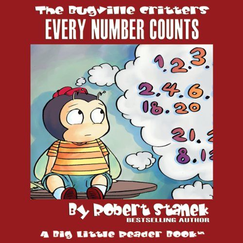The Bugville Critters     Every Number Counts: Learning Adventures, Book 5              By:                                                                                                                                 Robert Stanek                               Narrated by:                                                                                                                                 Victoria Charters                      Length: 29 mins     2 ratings     Overall 5.0
