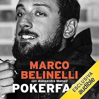Pokerface: Da San Giovanni in Persiceto al titolo NBA                   Di:                                                                                                                                 Marco Belinelli,                                                                                        Alessandro Mamoli                               Letto da:                                                                                                                                 Giuliano Bonetto                      Durata:  6 ore e 12 min     19 recensioni     Totali 4,1