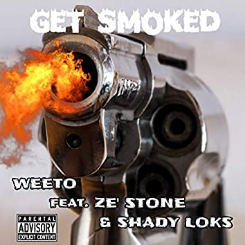 Get Smoked (feat. Ze' Stone & Shady Loks)