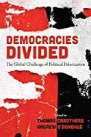 Democracies Divided: The Global Challenge of Political Polarization