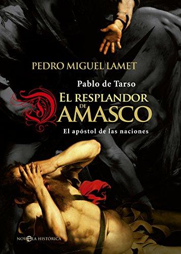 El Resplandor De Damasco (ficcion Historica)