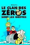 Le Clan des zéros sort les griffes. Le Clan des zéros, tome 2 (2)