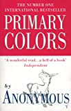 Primary Colors: A Novel of Politics (English Edition)