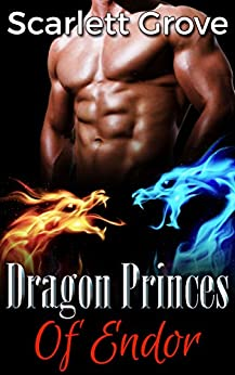 Dragon Princes Of Endor (Dragon Prince Romance) by [Scarlett Grove]