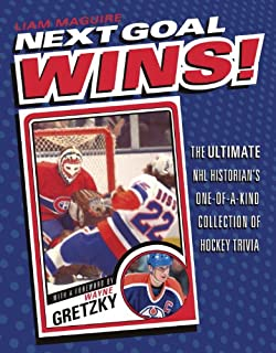 Next Goal Wins!: The Ultimate NHL Historian's One-of-a-Kind Collection of Hockey Trivia