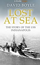 Lost at Sea: The story of the USS Indianapolis