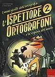L'ispettore Ortografoni e la rapina del secolo. I mini gialli dell'ortografia. Con adesivi (Vol.)