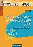 Les 60 exercices-types de Physique 2e année MP-PC - Pour maîtriser toutes les méthodes - Pour maîtriser toutes les méthodes