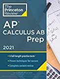 Princeton Review AP Calculus AB Prep, 2021: 4 Practice Tests + Complete Content Review + Strategies & Techniques (2021) (College Test Preparation)