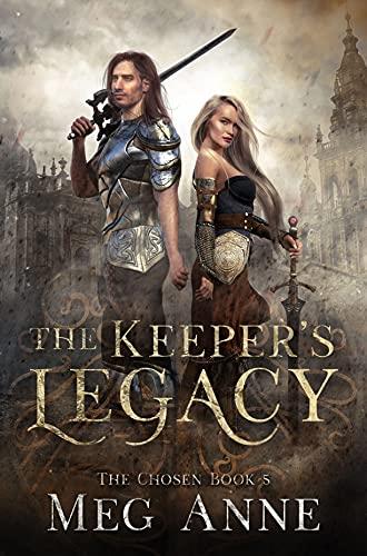 The Keeper's Legacy: A Chosen Novel (The Chosen Book 6)