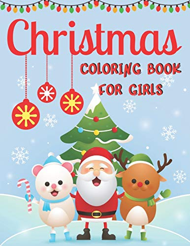 Christmas Coloring Book For Girls: 50 Cute and Fun Holiday Images:...