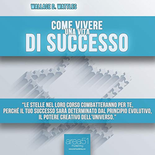 Come vivere una vita di successo [How to Promote Yourself]                   By:                                                                                                                                 Wallace Delois Wattles                               Narrated by:                                                                                                                                 Fabio Farnè                      Length: 1 hr and 23 mins     Not rated yet     Overall 0.0