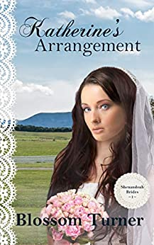 Katherine's Arrangement (Shenandoah Brides Book 1) by [Blossom Turner]