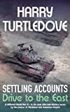 Settling Accounts: Drive to the East by Harry Turtledove (13-Feb-2006) Paperback