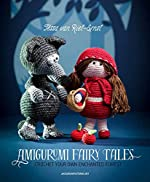 Amigurumi Fairy Tales - Crochet Your Own Enchanted Forest d'Amigurumipatterns.net