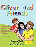 Oliver and Friends: Volume 1 (A Short Stories Teaching Children Biblical Principles)