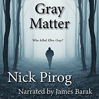 Gray Matter     Thomas Prescott, Volume 2              By:                                                                                                                                 Nick Pirog                               Narrated by:                                                                                                                                 James Barak                      Length: 10 hrs and 46 mins     35 ratings     Overall 3.8