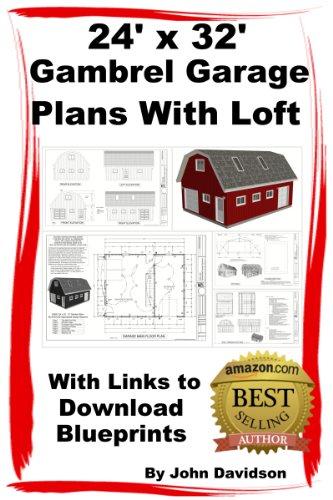 24' x 32' x 10' Gambrel Garage Plans With Loft Construction Blueprints (Gambrel Barn Plans Book 4) (English Edition)
