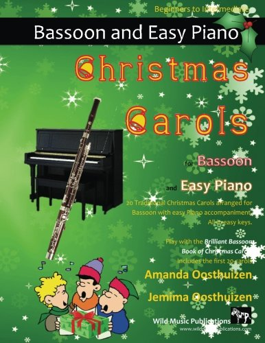Christmas Carols for Bassoon and Easy Piano: 20 Traditional Christmas Carols arranged for Bassoon with easy Piano accompaniment. Play with first 20 ... Brilliant Bassoon Book of Christmas Carols.