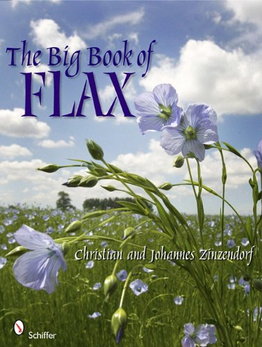The Big Book of Flax: A Compendium of Facts, Art, Lore, Projects and Song