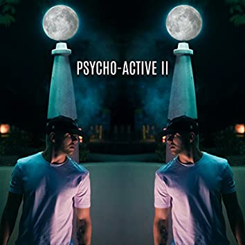 Psycho-Active II