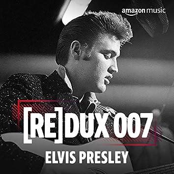 REDUX 007: Elvis Presley
