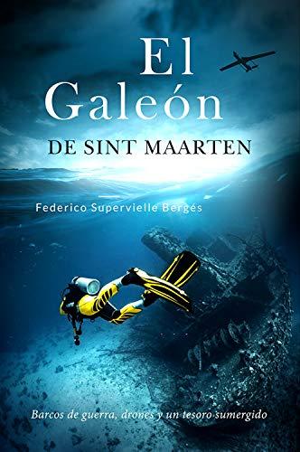 El galeón de Sint Maarten: Barcos de guerra, drones y un tesoro...