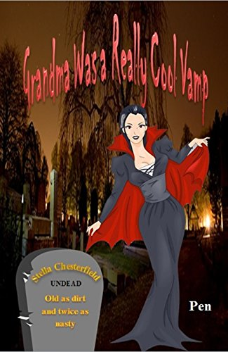 Book: Grandma Was a Really Cool Vamp by Pen