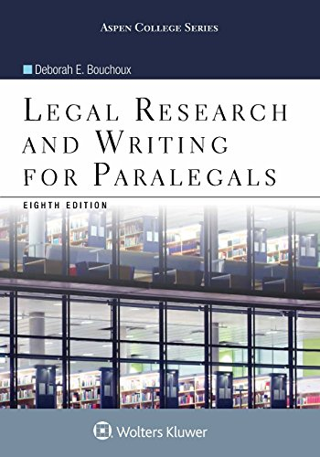 Compare Textbook Prices for Legal Research and Writing for Paralegals Aspen College 8 Edition ISBN 9781454873358 by Deborah E.Bouchoux