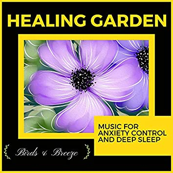Healing Garden - Music For Anxiety Control And Deep Sleep