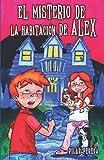 El misterio de la habitación de Álex: siete años ocho años nueve años diez años once...