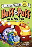 Huff and Puff and the New Train (My First I Can Read)