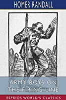 Army Boys on the Firing Line (Esprios Classics)