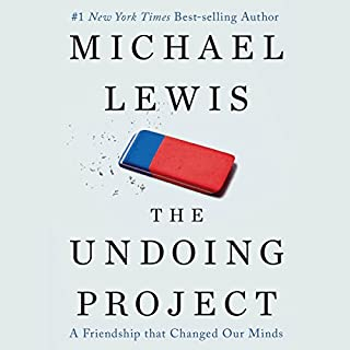 The Undoing Project     A Friendship That Changed Our Minds              By:                                                                                                                                 Michael Lewis                               Narrated by:                                                                                                                                 Dennis Boutsikaris                      Length: 10 hrs and 18 mins     10,186 ratings     Overall 4.5