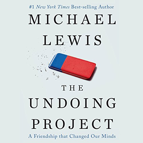 The Undoing Project     A Friendship That Changed Our Minds              Written by:                                                                                                                                 Michael Lewis                               Narrated by:                                                                                                                                 Dennis Boutsikaris                      Length: 10 hrs and 18 mins     96 ratings     Overall 4.6