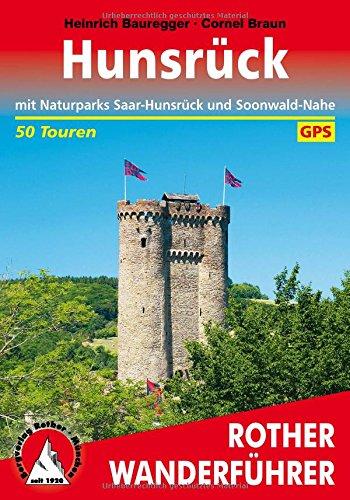 Hunsrück: mit Naturpark Saar-Hunsrück und Soonwald-Nahe. 50 Touren. Mit GPS-Tracks (Rother Wanderführer)