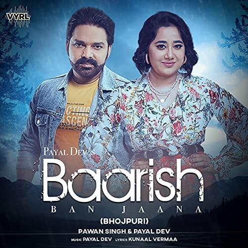 Baarish Ban Jaana (Bhojpuri)