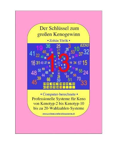 Der Schlüssel zum großen Kenogewinn: Professionelle Kenosysteme von Kenotyp 2 bis Kenotyp 10 bis zu 20 Wahlzahlen