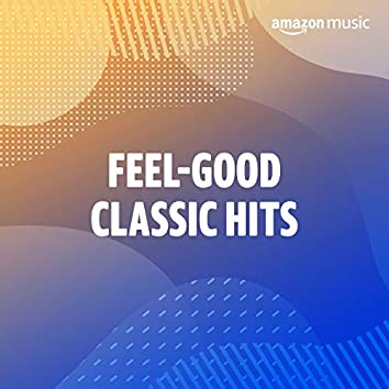 Feel Good Classic Hits