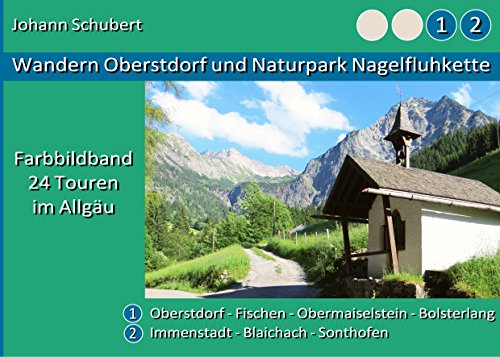 Wandern Oberstdorf und Naturpark Nagelfluhkette: Farbbildband 24 Touren im Allgäu