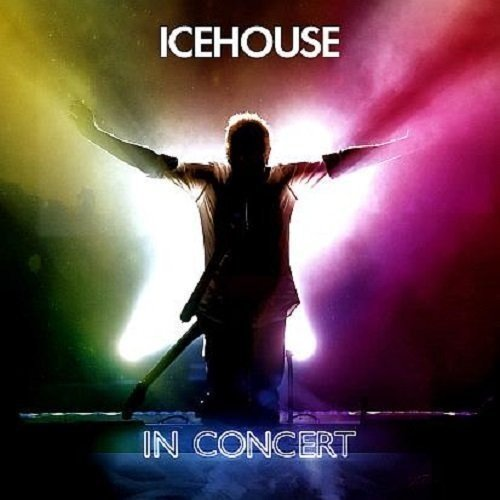 Icehouse: in Concert